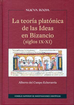 LA TEORÍA PLATÓNICA DE LAS IDEAS EN BIZANCIO, SIGLOS IX-XI
