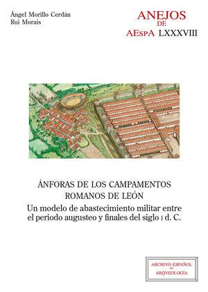 ÁNFORAS DE LOS CAMPAMENTOS ROMANOS DE LEÓN : UN MODELO DE ABASTECIMIENTO MILITAR