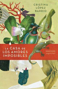 LA CASA DE LOS AMORES IMPOSIBLES (EDICION ESPECIAL)
