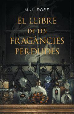 LLIBRE DE LES FRAGÀNCIES PERDUDES,EL. ROSA DELS VENTS-DURA