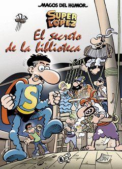 SUPERLOPEZ. EL SECRETO DE LA BIBLIOTECA (MAGOS DEL HUMOR 199)