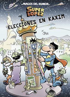 SUPERLOPEZ. ELECCIONES EN KAXIM (MAGOS DEL HUMOR 143)