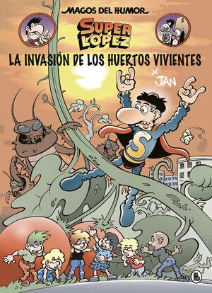 LA INVASIÓN DE LOS HUERTOS VIVIENTES (MAGOS DEL HUMOR SUPER LÓPEZ 207)