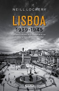 LISBOA 1939-1945. AGUILAR-RUST