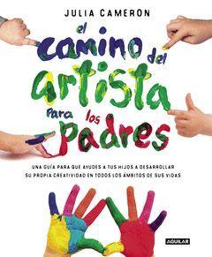 CAMINO DEL ARTISTA PARA PADRES, EL.AGUILAR-RUST