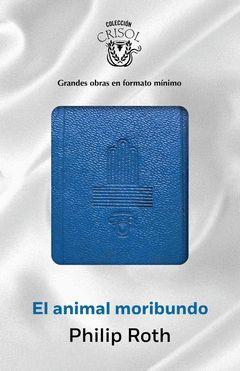 ANIMAL MORIBUNDO,EL (CRISOLIN 2015).AGUILAR-CAJA