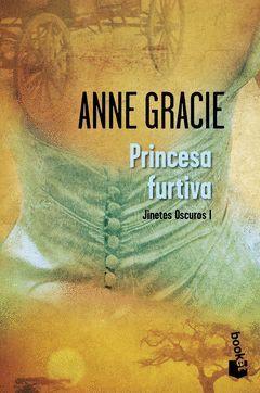 PRINCESA FURTIVA.-JINETES OSCUROS-1.BOOKET ED. LIMITADA 6,95€