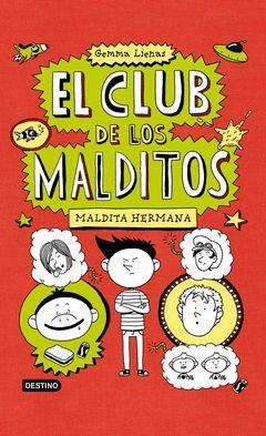 CLUB DE LOS MALDITOS-1,EL.MALDITA HERMANA-DESTINO-JUV-DURA
