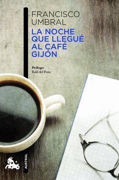 LA NOCHE QUE LLEGUE AL CAFE GIJON