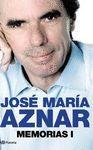 MEMORIAS I JOSE MARIA AZNAR.PLANETA-DURA
