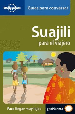 SWAJILI PARA EL VIAJERO.GUIAS PARA CONVERSAR-LONELY PLANET-PEQ
