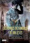 ANGEL MECANICO. CAZADORES DE SOMBRAS. LOS ORIGENES 1