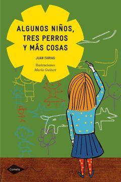 ALGUNOS NIÑOS, TRES PERROS Y MAS COSAS.COMETA+8.PLANETA LECTOR-INF