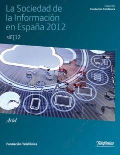 SOCIEDAD DE LA INFORMACION EN ESPAÃ'A 2012,LA