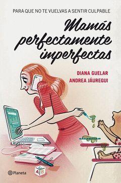 MAMAS PERFECTAMENTE IMPERFECTAS.PLANETA-RUST