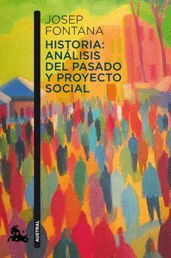 HISTORIA: ANÁLISIS DEL PASADO Y PROYECTO SOCIAL. AUSTRAL-796