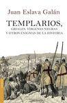 TEMPLARIOS, GRIALES, VIRGENES NEGRAS Y OTROS ENIGMAS DE LA HISTORIA.BOOKET-3347