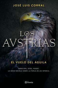 VUELO DEL AGUILA,EL.LOS AUSTRIAS-001.PLANETA-DURA