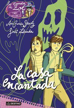 ZOE. TOP SECRET 8. LA CASA ENCANTADA