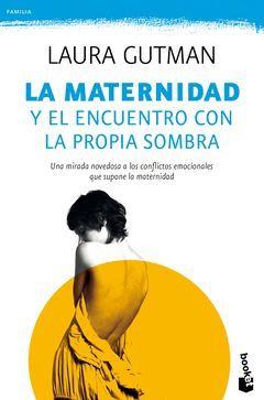 MATERNIDAD Y EL ENCUENTRO CON LA PROPIA SOMBRA,LA.BOOKET