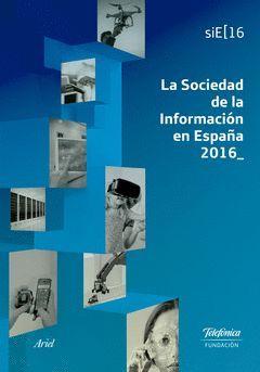 LA SOCIEDAD DE LA INFORMACION EN ESPAÃ'A 2016