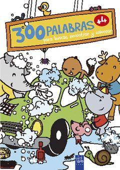 300 PALABRAS PARA BUSCAR, ENCONTRAR Y COLOREAR +4. VIDA COTIDIANA