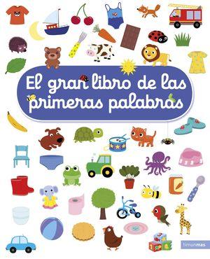EL GRAN LIBRO DE LAS PRIMERAS PALABRAS