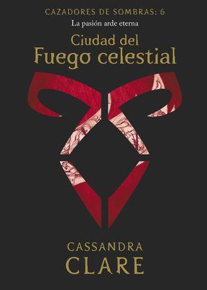 CIUDAD DEL FUEGO CELESTIAL     (NUEVA PRESENTACION