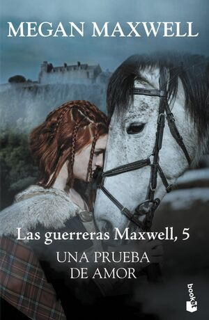 LAS GUERRERAS MAXWELL-005. UNA PRUEBA DE AMOR