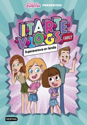 ITARTE VLOGS FAMILY 1.SUPERAVENTURA EN FAMILIA