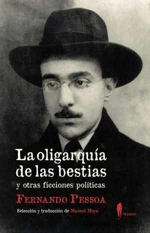 LA OLIGARQUIA DE LAS BESTIAS Y OTRAS FICCIONES POLITICAS