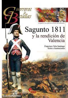 GUERREROS Y BATALLAS (136) SAGUNTO 1811 Y LA RENDICIÓN DE VALENCIA