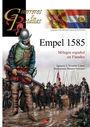 EMPEL 1585. MILAGRO ESPAÑOL EN FLANDES
