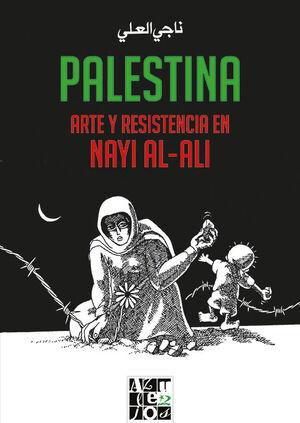 PALESTINA: ARTE Y RESISTENCIA EN NAYI AL-ALI
