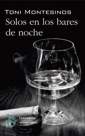 SOLOS EN LOS BARES DE NOCHE