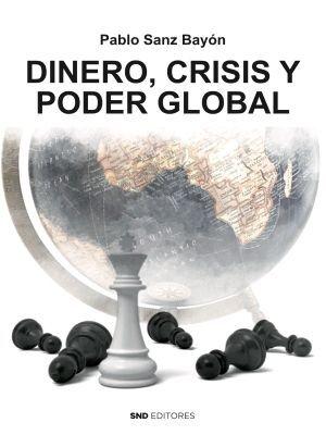 DINERO, CRISIS Y PODER GLOBAL