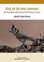 GUIA DE LAS AVES COMUNES DEL PARAJE NATURAL MUNICIPAL DE SAN PASCUAL-TORRETES.