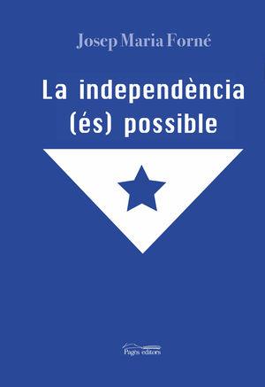 LA INDEPENDENCIA (ES) POSSIBLE