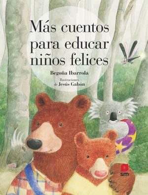 MAS CUENTOS PARA EDUCAR NIÑOS FELICES