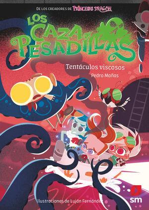 TENTACULOS VISCOSOS (LOS CAZAPESADILLAS 4)