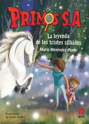 LA LEYENDA DE LOS TRISTES SILBIDOS (PRIMOS S.A. 7)