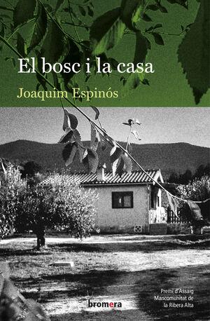 EL BOSC I LA CASA