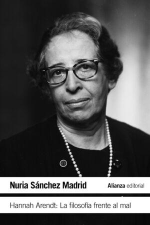 HANNAH ARENDT: LA FILOSOFÍA FRENTE AL MAL