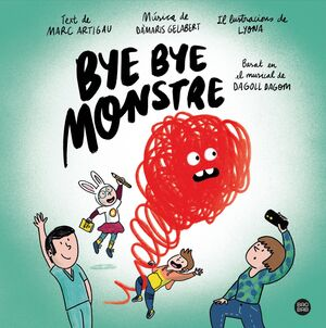 BYE BYE, MONSTRE