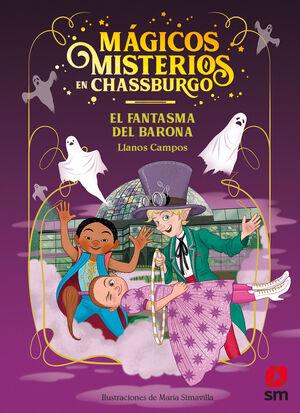 EL FANTASMA DEL BARONA (MÁGICOS MISTERIOS EN CHASSBURGO 4)
