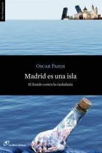 MADRID ES UNA ISLA. LIBROS DEL LINCE-RUST