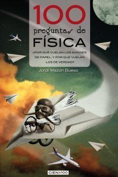 100 PREGUNTAS DE FÍSICA. LECTIO