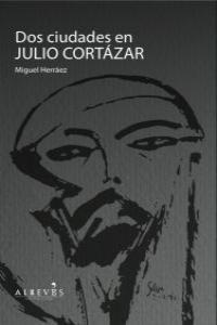 DOS CIUDADES EN JULIO CORTÁZAR. ALREVES-RUST
