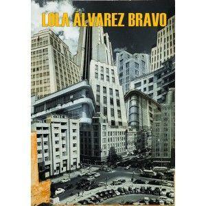 LOLA ALVAREZ BRAVO