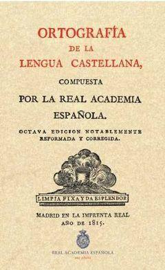 OROTGRAFIA DE LA LENGUA CASTELLANA